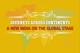 Journeys across continents: A new India on the Global stage